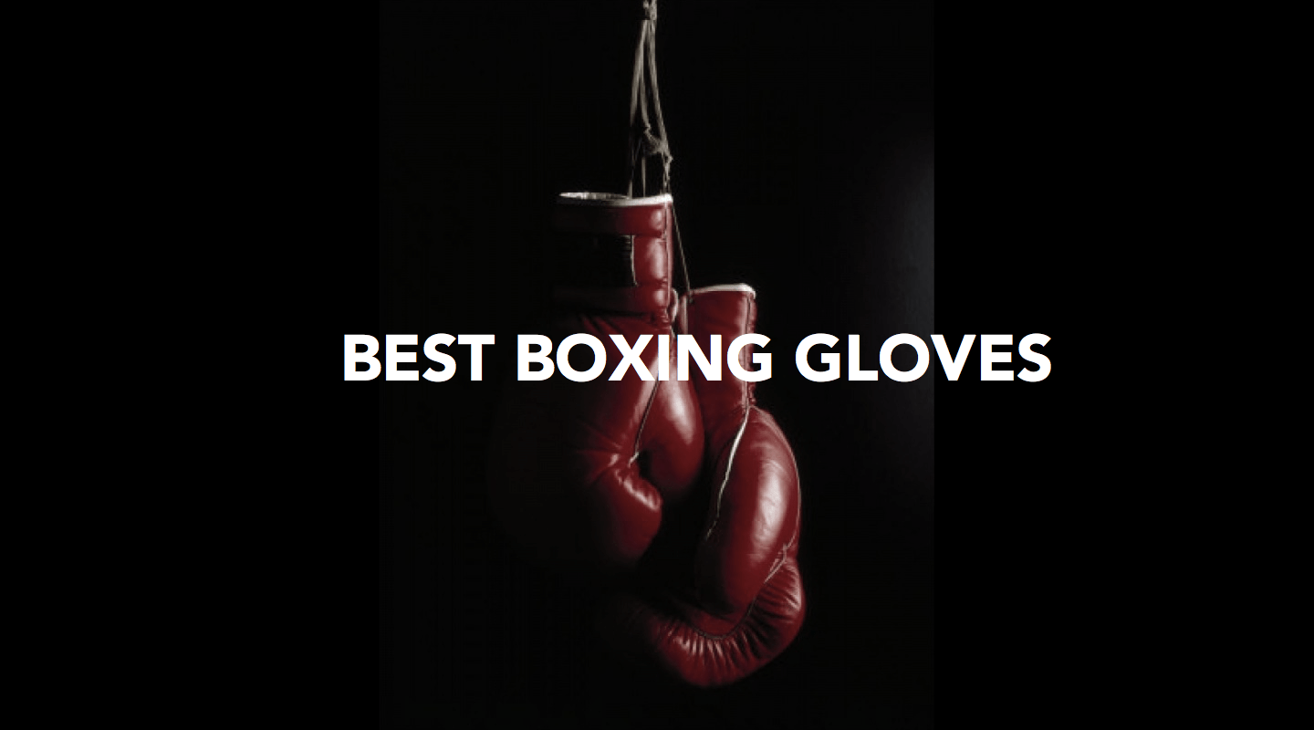 7 Best Boxing Gloves