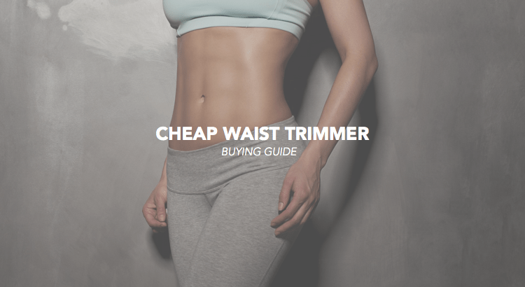 cheap waist trimmer review buying guide best workout tricks tips