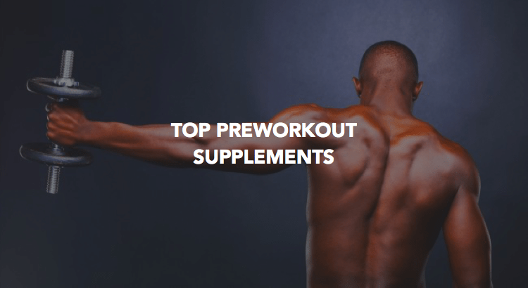 8 Top Pre Workout Supplements