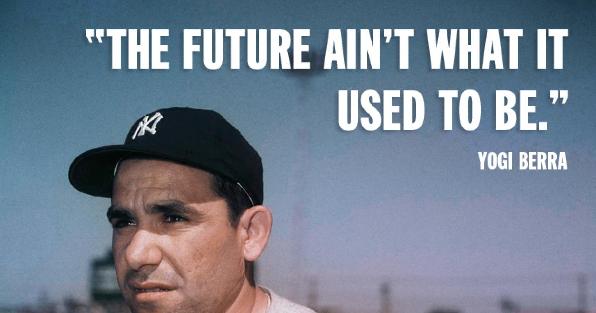 workout supplements sports quotes yogi berra the future